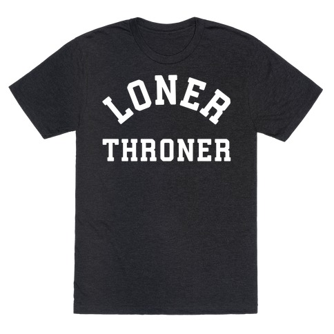 Loner Throner T-Shirt