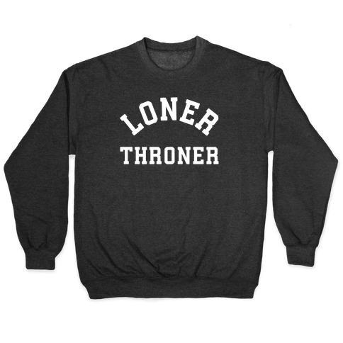 Loner Throner Pullover