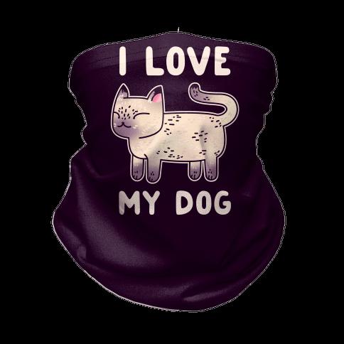 I Love My Dog (Cat) Neck Gaiter