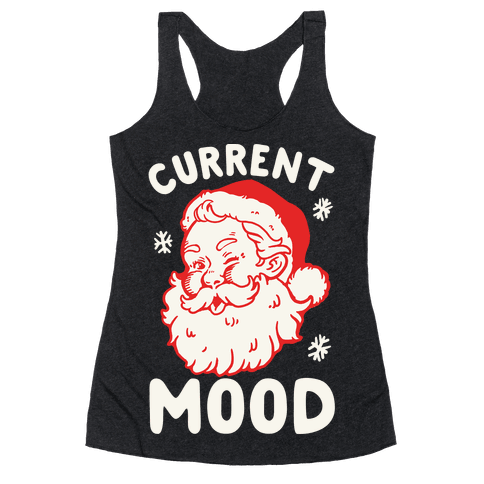 Current Mood: Christmas Racerback Tank Top