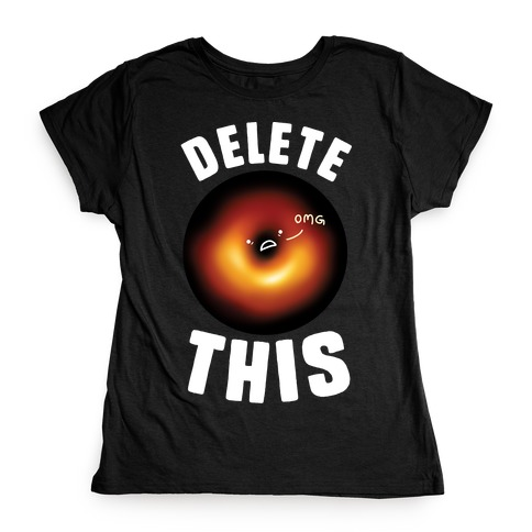 Black Hole Delete This Womens T-Shirt