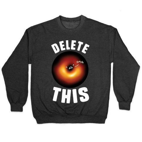 Black Hole Delete This Pullover