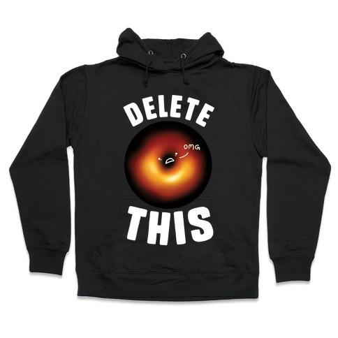 Black Hole Delete This Hooded Sweatshirt