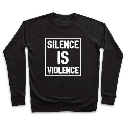 Silence Is Violence Pullover