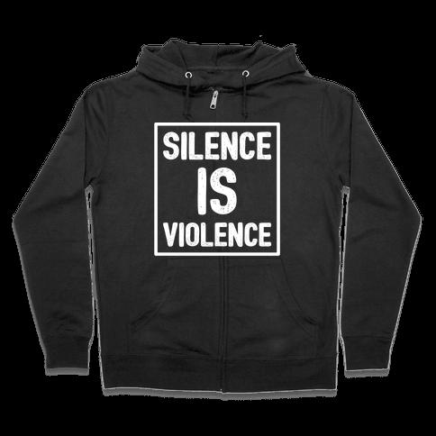 Silence Is Violence Zip Hoodie