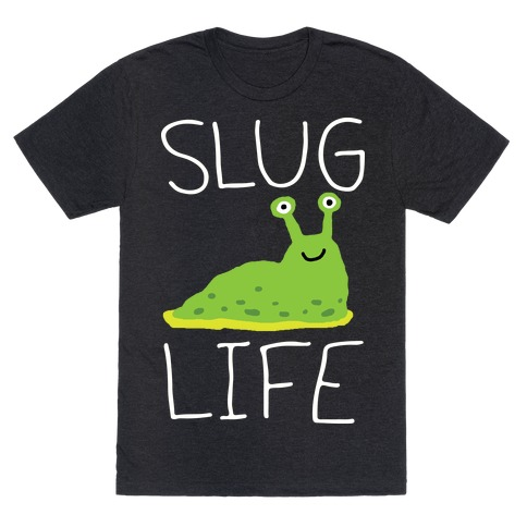 Slug Life Mens T-Shirt
