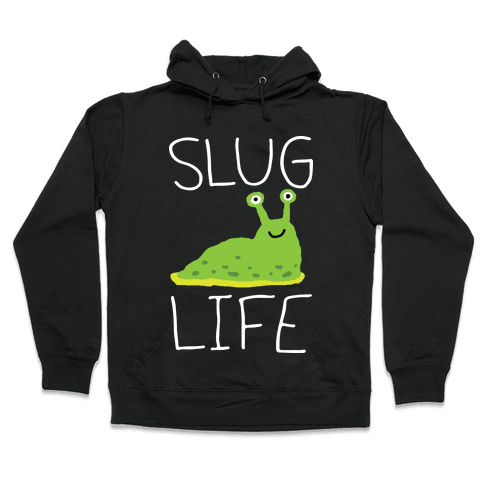 Slug Life Hooded Sweatshirt