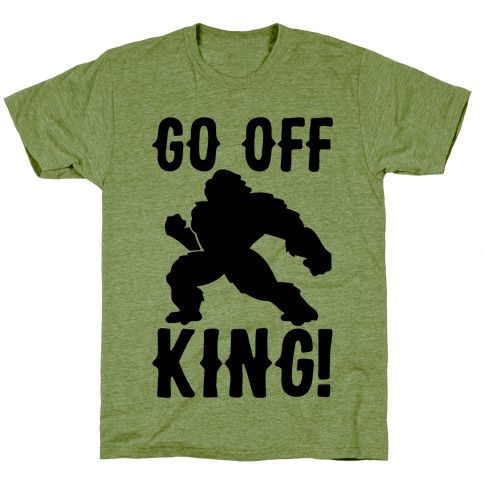 Go Off King Parody T-Shirt