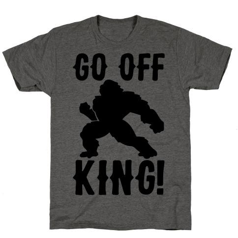 Go Off King Parody T-Shirt