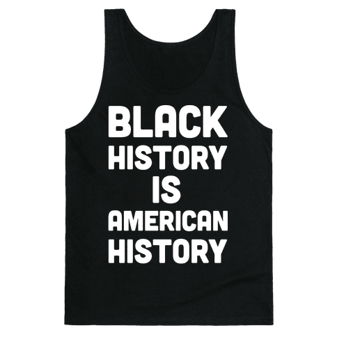 Black History Is American History Tank Top