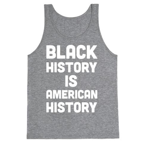 Black History Is American History Tank Top