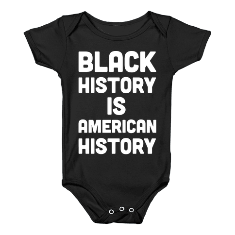 Black History Is American History Baby Onesy