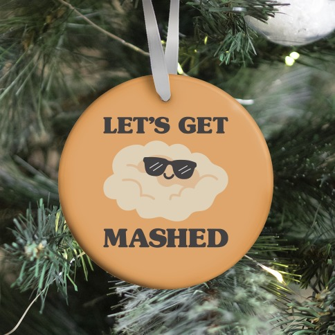 Let's Get Mashed (Potatoes) Ornament