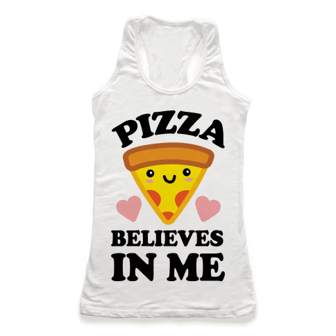 Pizza Believes In Me