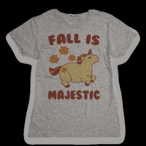 Fall is Majestic - Unicorn Womens T-Shirt