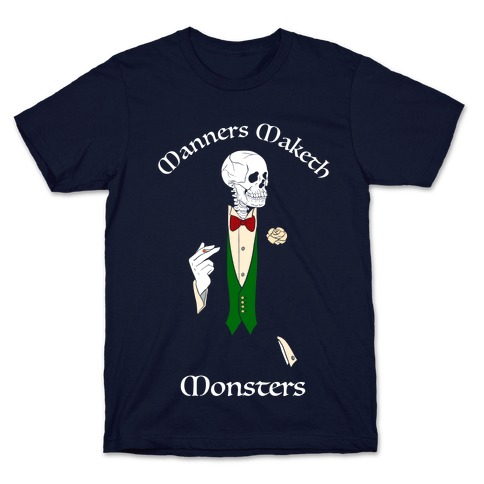 Manners Maketh Monsters T-Shirt