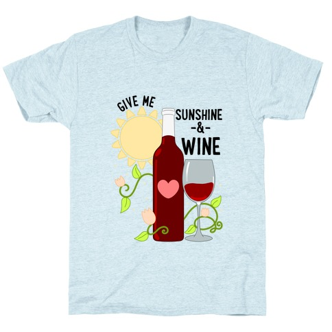 Give Me Sunshine & Wine T-Shirt