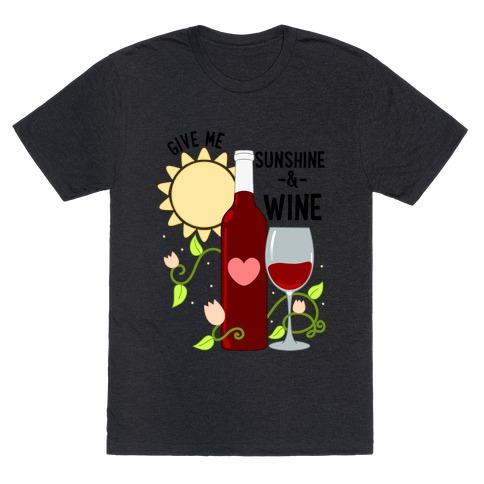 Give Me Sunshine & Wine T-Shirt
