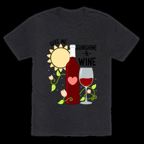Give Me Sunshine & Wine Mens/Unisex T-Shirt