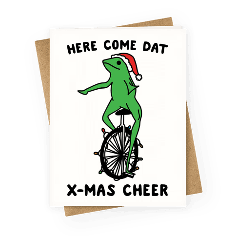 Here Come Dat X-mas Cheer Greeting Card