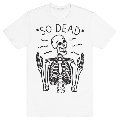 So Dead Skeleton  Mens T-Shirt