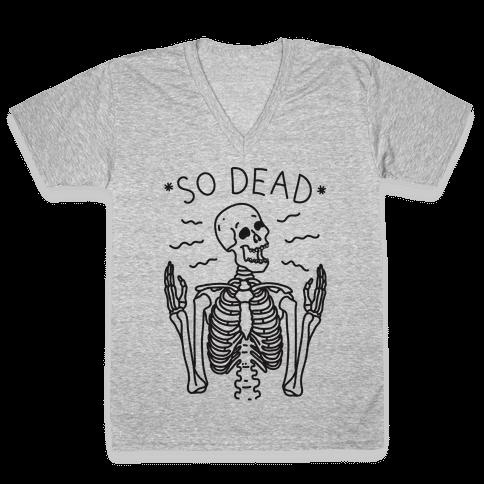 So Dead Skeleton  V-Neck Tee Shirt