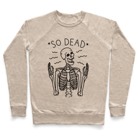 So Dead Skeleton  Pullover