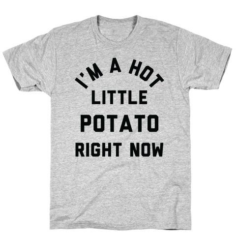 I'm a Hot Little Potato Right Now Mens/Unisex T-Shirt