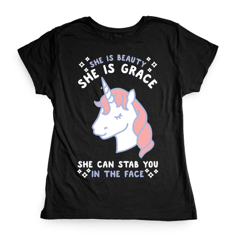 She Is Beauty She Is Grace She Can Stab You In The Face Womens T-Shirt