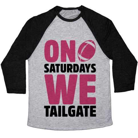 On Saturdays We Tailgate Baseball Tee