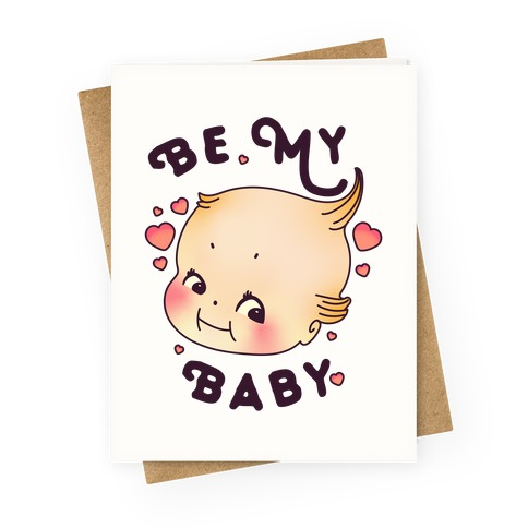 Be My Baby Greeting Card