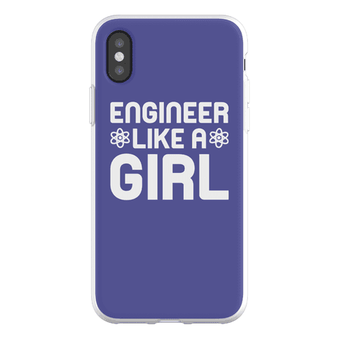 Engineer Like A Girl Phone Flexi-Case