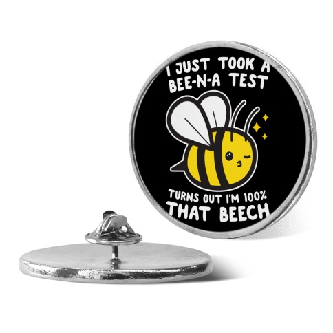 I Just Took A Bee-N-A Test Turns Out I'm 100% That Beech Pin