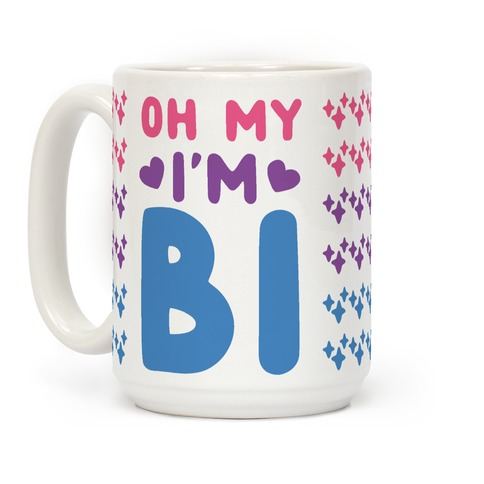 Oh My, I'm Bi Coffee Mug