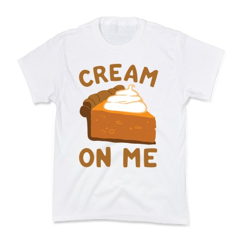 Cream On Me Kids T-Shirt