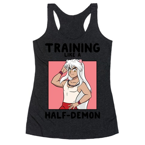 Training Like A Half-Demon Racerback Tank Top