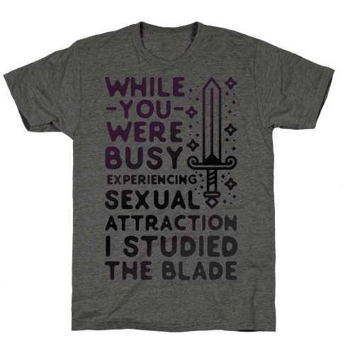While You Were Busy Experiencing Sexual Attraction Mens T-Shirt