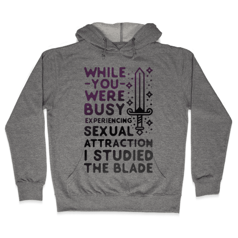 While You Were Busy Experiencing Sexual Attraction Hooded Sweatshirt