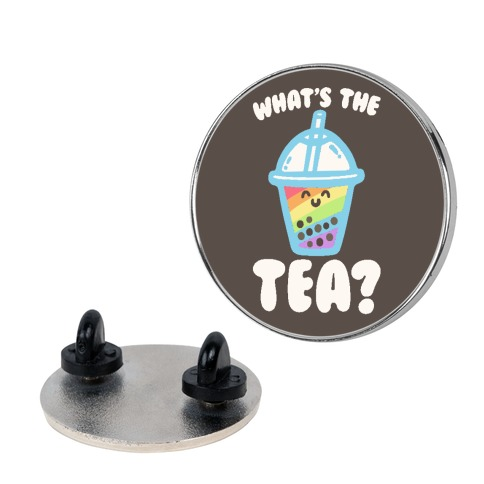What's The Tea Bubble Tea Pin