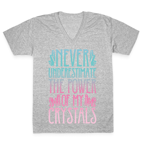 Never Underestimate The Power of My Crystals White Print V-Neck Tee Shirt