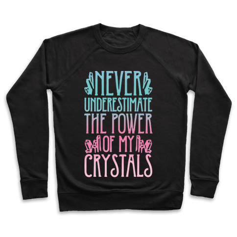 Never Underestimate The Power of My Crystals White Print Pullover