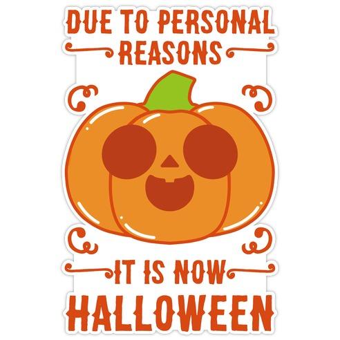 Due To Personal Reasons It Is Now Halloween Pumpkin (Orange) Die Cut Sticker