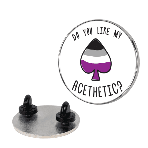 Do You Like My Acethetic? pin