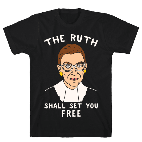 The Ruth Shall Set You Free Mens T-Shirt
