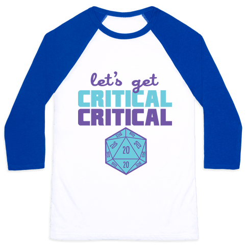 Let's Get Critical Dice Baseball Tee