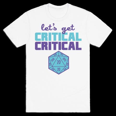 Let's Get Critical Dice Mens T-Shirt