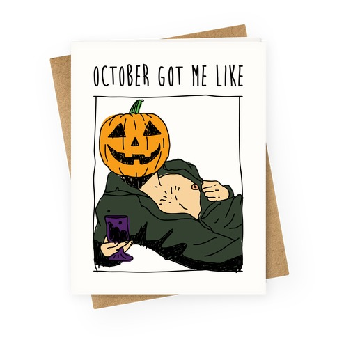 October Got Me Like Greeting Card