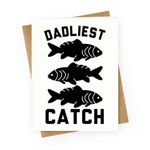 Dadliest Catch Greeting Card