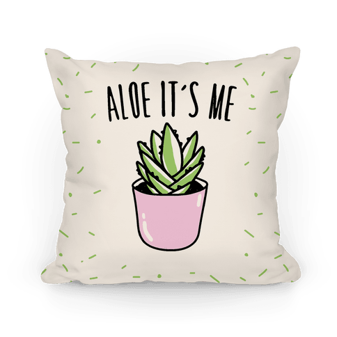 Aloe It's Me  Pillow