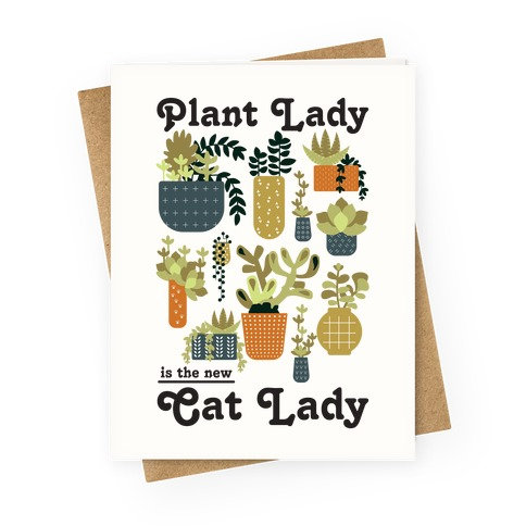 Plant Lady is the new Cat Lady Greeting Card